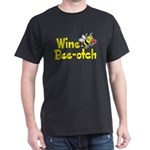Wine Bee-Otch Dark T-Shirt