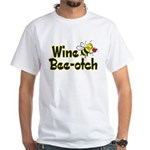 Wine Bee-Otch White T-Shirt