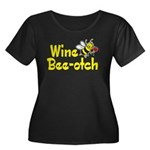 Wine Bee-Otch Women's Plus Size Scoop Neck Dark T-