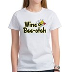 Wine Bee-Otch Women's T-Shirt
