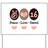 Peace Love Sweet Sixteen 16th Birthday Yard Sign