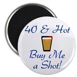 40 &amp; Hot 2.25&quot; Magnet (10 pack)