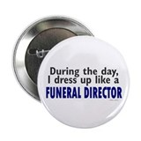 "Dress Up Like A Funeral Director 2.25"" Button"