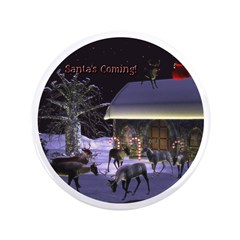 "Santa's Coming! 3.5"" Button"