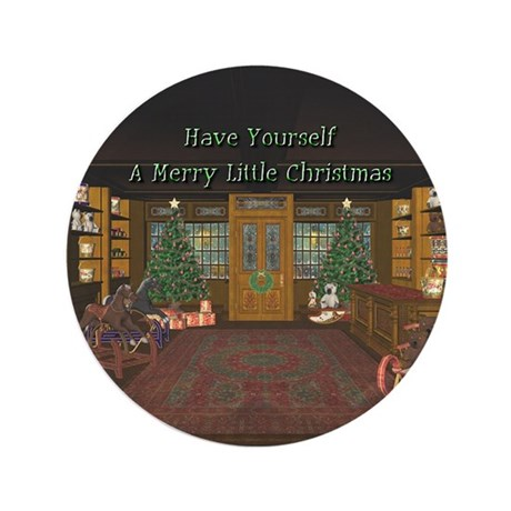 "Have Yourself A Merry Little Christmas 3.5"" Butto"