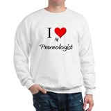 I Love My Praxeologist Sweatshirt