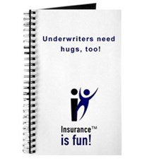 Insurance Is Fun Journal, Underwriters need hugs,