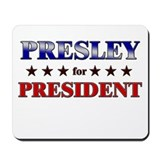 PRESLEY for president Mousepad