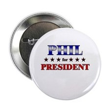 """PHIL for president 2.25"""" Button"""