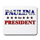 PAULINA for president Mousepad
