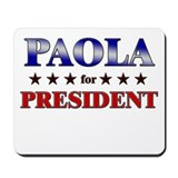 PAOLA for president Mousepad