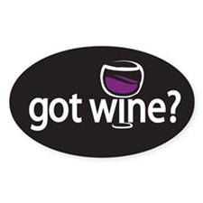 got wine? Oval Decal