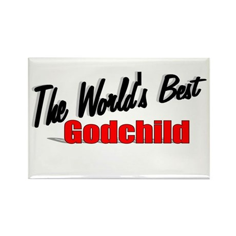 """The World's Best Godchild"" Rectangle Magnet"