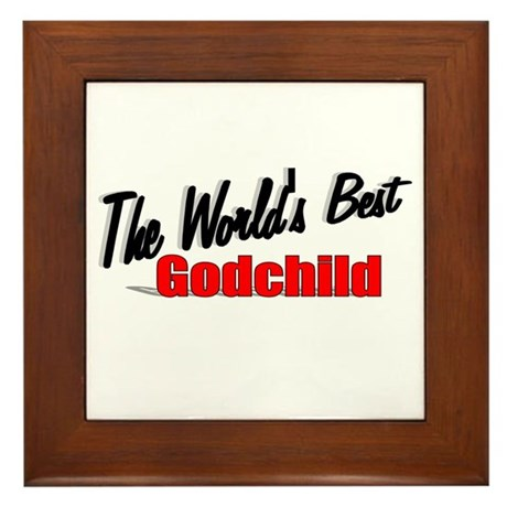 """The World's Best Godchild"" Framed Tile"