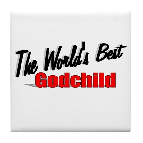 """The World's Best Godchild"" Tile Coaster"