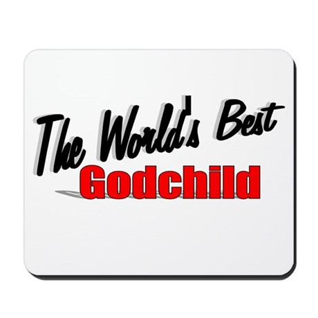 """The World's Best Godchild"" Mousepad"