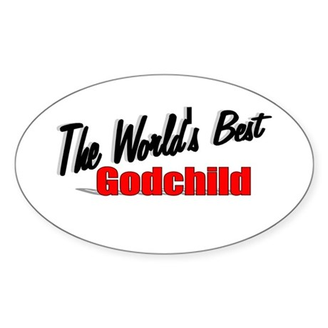 """The World's Best Godchild"" Oval Sticker"