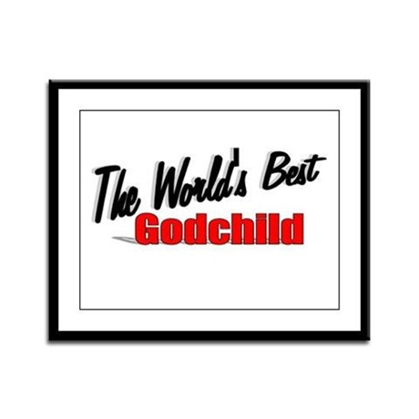 """The World's Best Godchild"" Framed Panel Print"