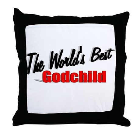 """The World's Best Godchild"" Throw Pillow"