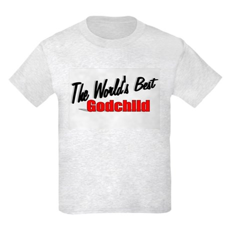 """The World's Best Godchild"" Kids Light T-Shirt"