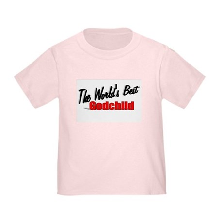 """The World's Best Godchild"" Toddler T-Shirt"