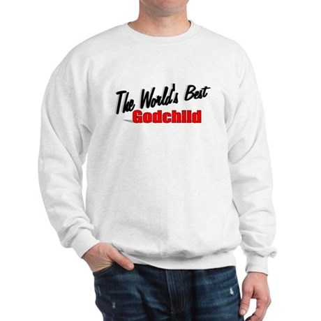 """The World's Best Godchild"" Sweatshirt"