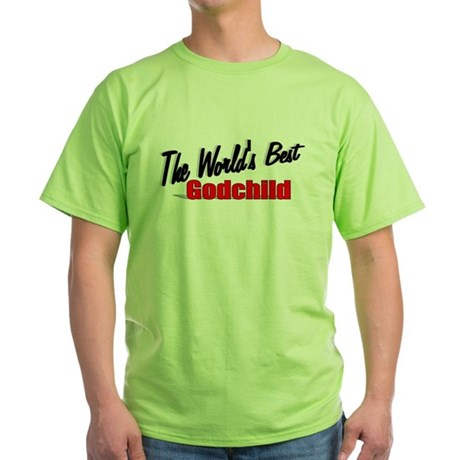 """The World's Best Godchild"" Green T-Shirt"