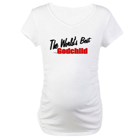 """The World's Best Godchild"" Maternity T-Shirt"