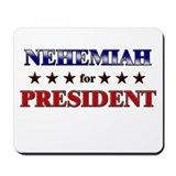 NEHEMIAH for president Mousepad