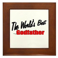 """The World's Best Godfather"" Framed Tile"