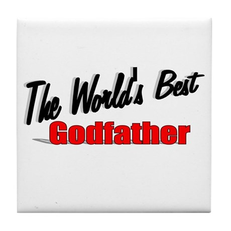"""The World's Best Godfather"" Tile Coaster"