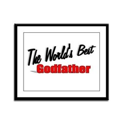 """The World's Best Godfather"" Framed Panel Print"