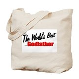 """The World's Best Godfather"" Tote Bag"