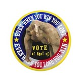 "VOTE OR SHUT UP! 3.5"" Button"