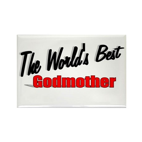 """The World's Best Godmother"" Rectangle Magnet"