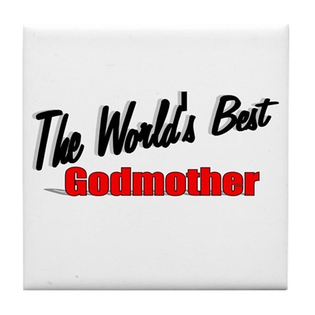 """The World's Best Godmother"" Tile Coaster"