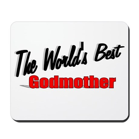 &quot;The World's Best Godmother&quot; Mousepad