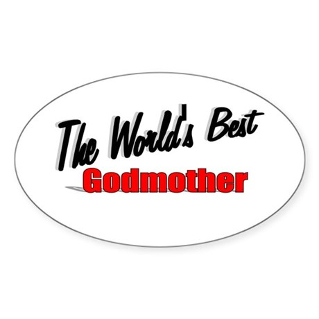 """The World's Best Godmother"" Oval Sticker"