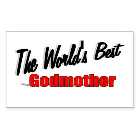 """The World's Best Godmother"" Rectangle Sticker"