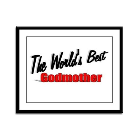 """The World's Best Godmother"" Framed Panel Print"