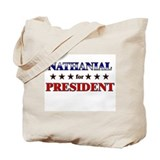 NATHANIAL for president Tote Bag