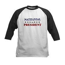NATHANIAL for president Tee