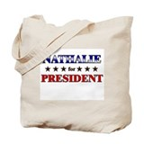 NATHALIE for president Tote Bag