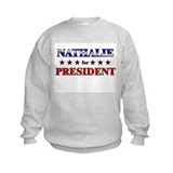 NATHALIE for president Sweatshirt