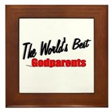 """The World's Best Godparents"" Framed Tile"