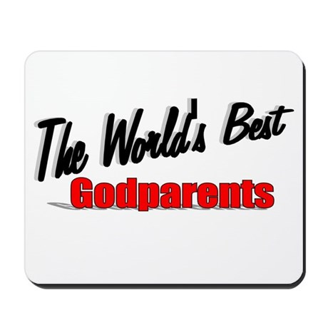 """The World's Best Godparents"" Mousepad"