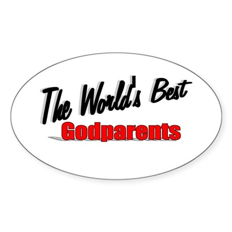 """The World's Best Godparents"" Oval Sticker"