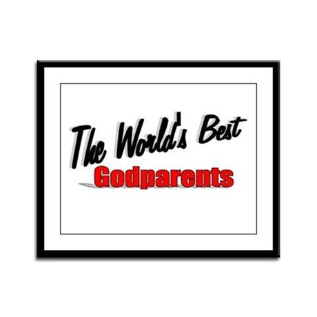 """The World's Best Godparents"" Framed Panel Print"