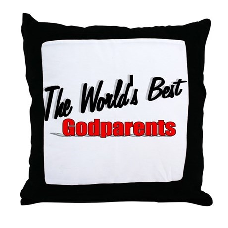 """The World's Best Godparents"" Throw Pillow"