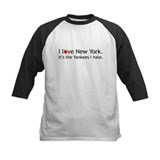 """I love New York. It's the Yankees I hate."" Shirt"